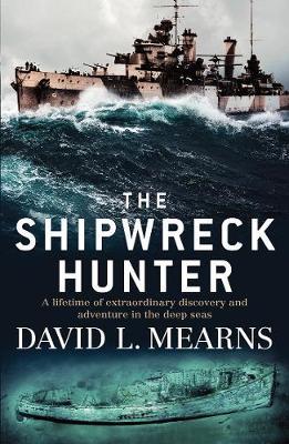 Shipwreck Hunter by David L Mearns