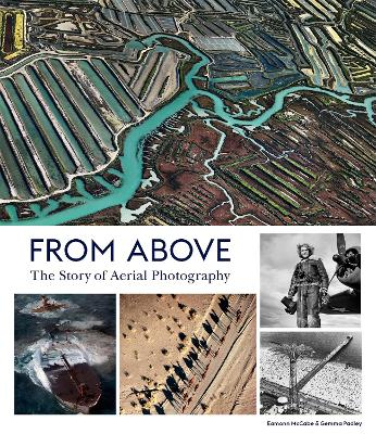 From Above: The Story of Aerial Photography by Eamonn McCabe