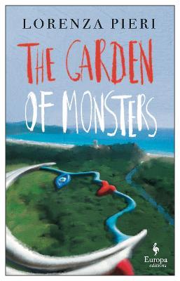The Garden of Monsters by Lorenza Pieri
