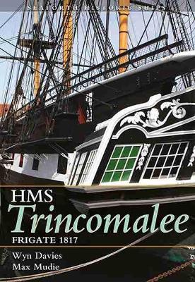 The Frigate HMS Trincomalee 1817 by Wynford Davies