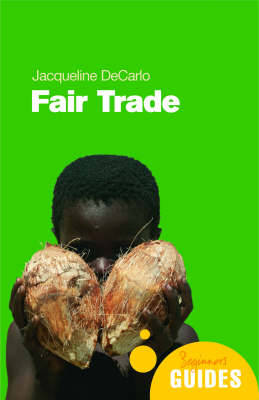 Fair Trade: A Beginner's Guide by Jacqueline DeCarlo