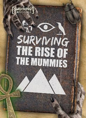 Surviving the Rise of the Mummies by Madeline Tyler