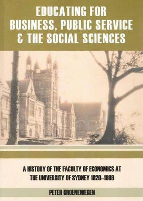 Educating for Business, Public Service and the Social Sciences by Peter Groenewegen