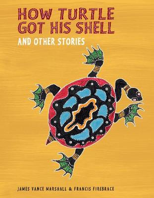 How Turtle Got His Shell and Other Stories by James Vance Marshall