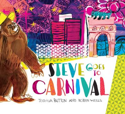Steve Goes to Carnival by Joshua Button