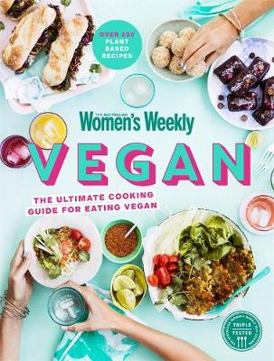 Vegan: The Complete Collection by The Australian Women's Weekly
