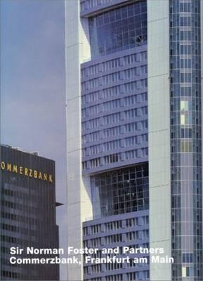 Norman Foster: Commerzbank, Frankfurt am Main (Opus 21) by Volker Fischer