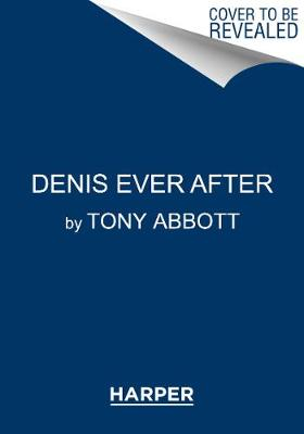 Denis Ever After by Tony Abbott