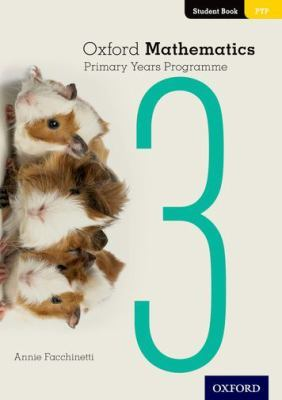 Oxford Mathematics Primary Years Programme Student Book 3 by Annie Facchinetti