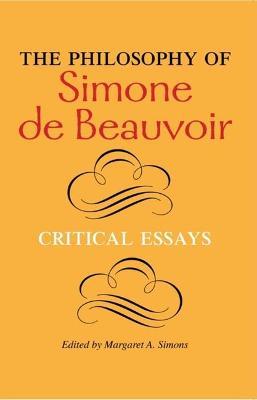 The Philosophy of Simone de Beauvoir by Margaret Simons