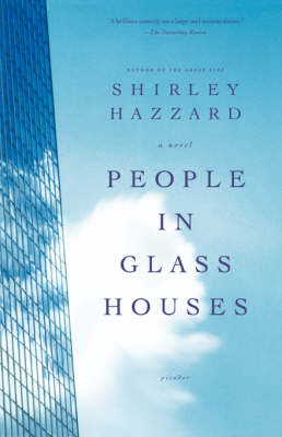 People in Glass Houses by Shirley Hazzard
