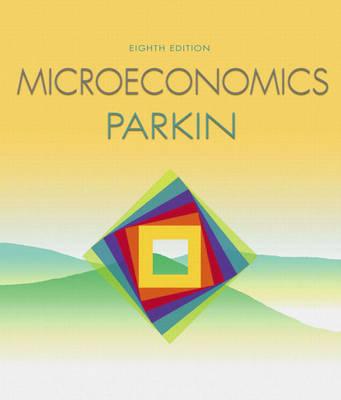 Microeconomics plus MyEconLab in CourseCompass plus eText Student Access Kit by Michael Parkin