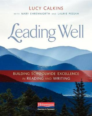 Leading Well: Building Schoolwide Excellence in Reading and Writing book