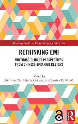 Rethinking EMI: Multidisciplinary Perspectives from Chinese-Speaking Regions by Lily I-Wen Su