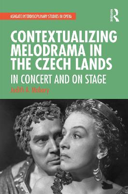 Contextualizing Melodrama in the Czech Lands: In Concert and on Stage book