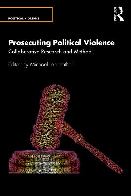 Prosecuting Political Violence: Collaborative Research and Method book