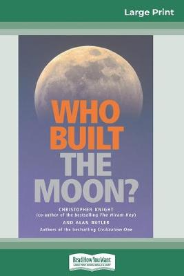 Who Built The Moon? (16pt Large Print Edition) by Alan Butler
