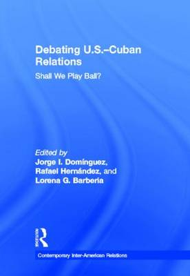 Debating U.S.-Cuban Relations by Jorge I. Dominguez