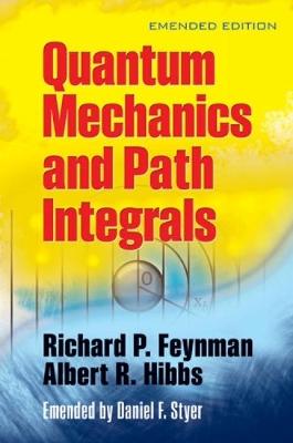 Quantam Mechanics and Path Integrals by Richard P. Feynman