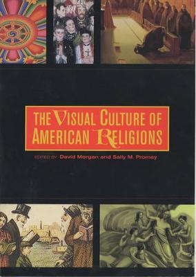 Visual Culture of American Religions book