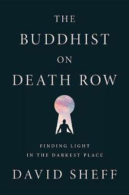 Buddhist on Death Row by David Sheff