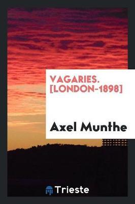 Vagaries. [London-1898] by Axel Munthe