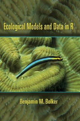 Ecological Models and Data in R by Benjamin M. Bolker