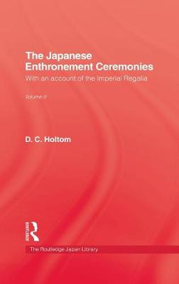 The Japanese Enthronement Ceremonies by D. C. Holtom