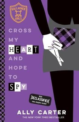 Cross My Heart and Hope to Spy by Ally Carter