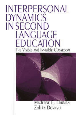 Interpersonal Dynamics in Second Language Education by Madeline E. Ehrman