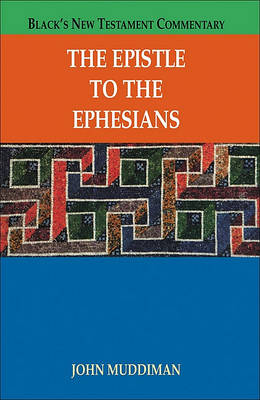 The Epistle to the Ephesians by Tutorial Fellow in New Testament Studies John Muddiman