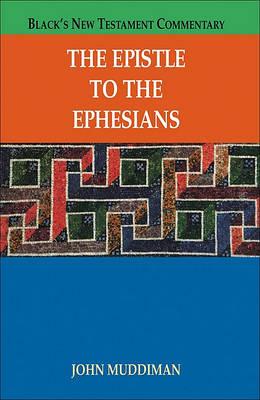 The Epistle to the Ephesians by Tutorial Fellow in New Testament Studies John Muddiman