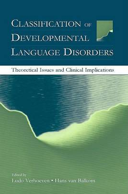Classification of Developmental Language Disorders by Ludo Verhoeven