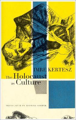 Holocaust as Culture by Imre Kertesz