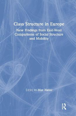 Class Structure in Europe by Max Haller