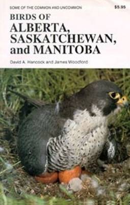 Birds of Alberta, Saskatchewan and Manitoba by James Woodford
