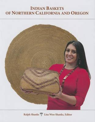 Indian Baskets of Northern California and Oregon by Ralph Shanks