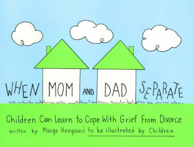When Mom & Dad Separate by Marge Eaton Heegaard