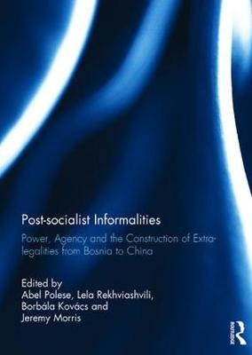 Post-socialist Informalities by Abel Polese