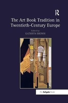 Art Book Tradition in Twentieth-Century Europe book
