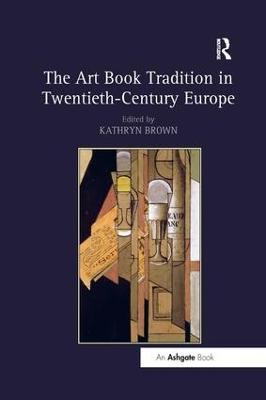 Art Book Tradition in Twentieth-Century Europe book