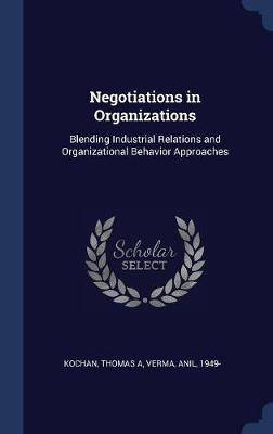 Negotiations in Organizations by Thomas A. Kochan