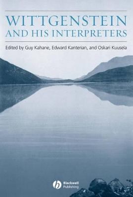 Wittgenstein and His Interpreters by Guy Kahane