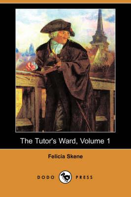 Tutor's Ward, Volume 1 (Dodo Press) book