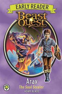 Beast Quest Early Reader: Arax the Soul Stealer by Adam Blade