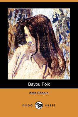 Bayou Folk (Dodo Press) book