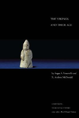 The Vikings and Their Age by Angus A. Somerville