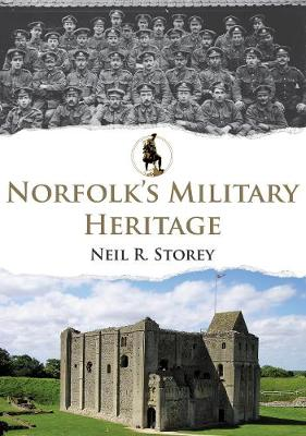 Norfolk's Military Heritage by Neil R. Storey