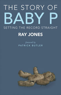 The story of Baby P by Ray Jones