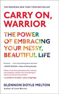 Carry On, Warrior by Glennon Doyle